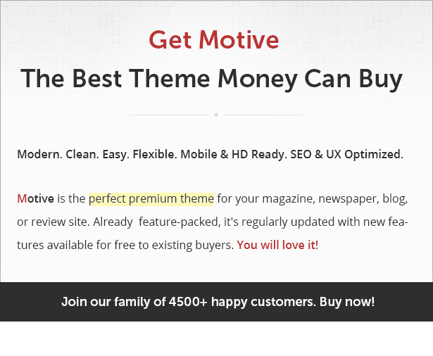 Motive is the perfect premium WordPress theme for your magazine, newspaper, news, blog, or review site.